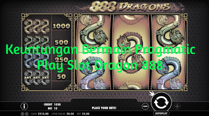 Keuntungan Bermain Pragmatic Play Slot Dragon888